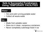 safe successful fundraisers using temporary facilities