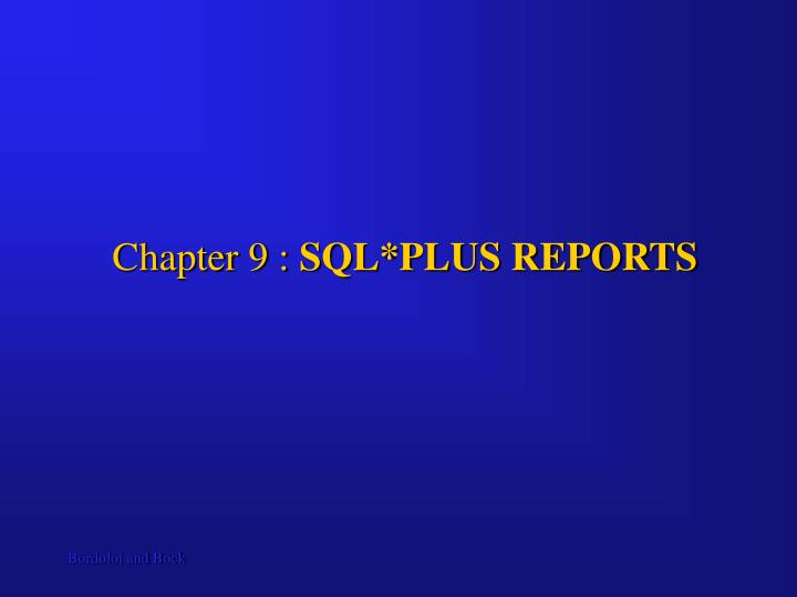 chapter 9 sql plus reports n.