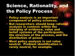 science rationality and the policy process