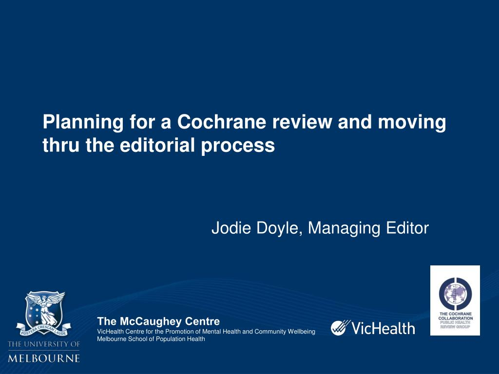 planning for a cochrane review and moving thru the editorial process l.