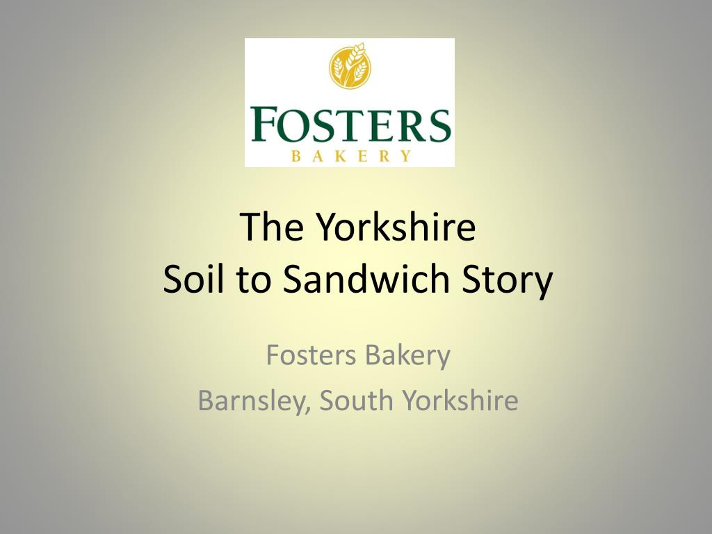 the yorkshire soil to sandwich story l.