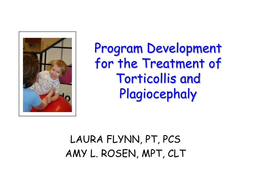 program development for the treatment of torticollis and plagiocephaly l.