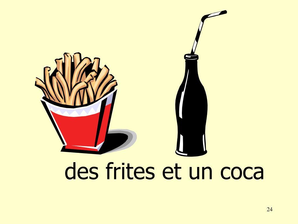 des frites et un coca