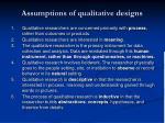 assumptions of qualitative designs
