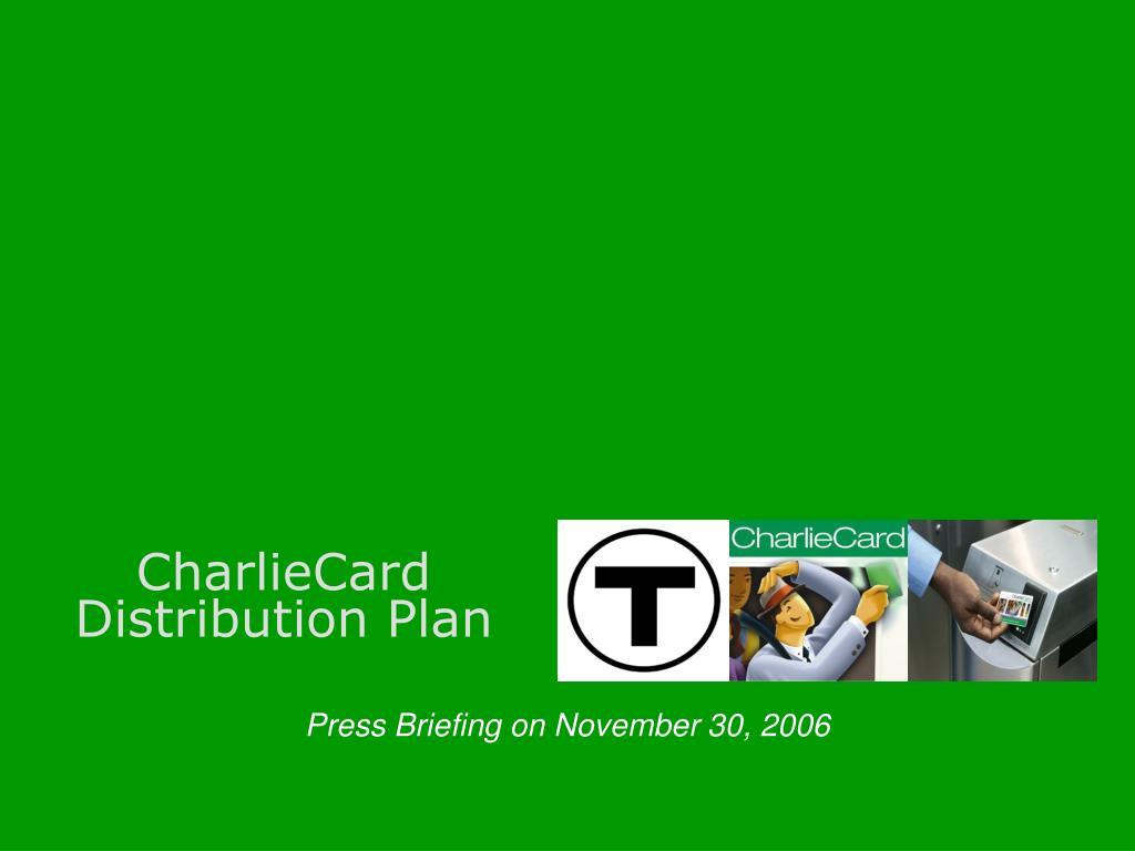 charliecard distribution plan l.