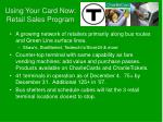 using your card now retail sales program