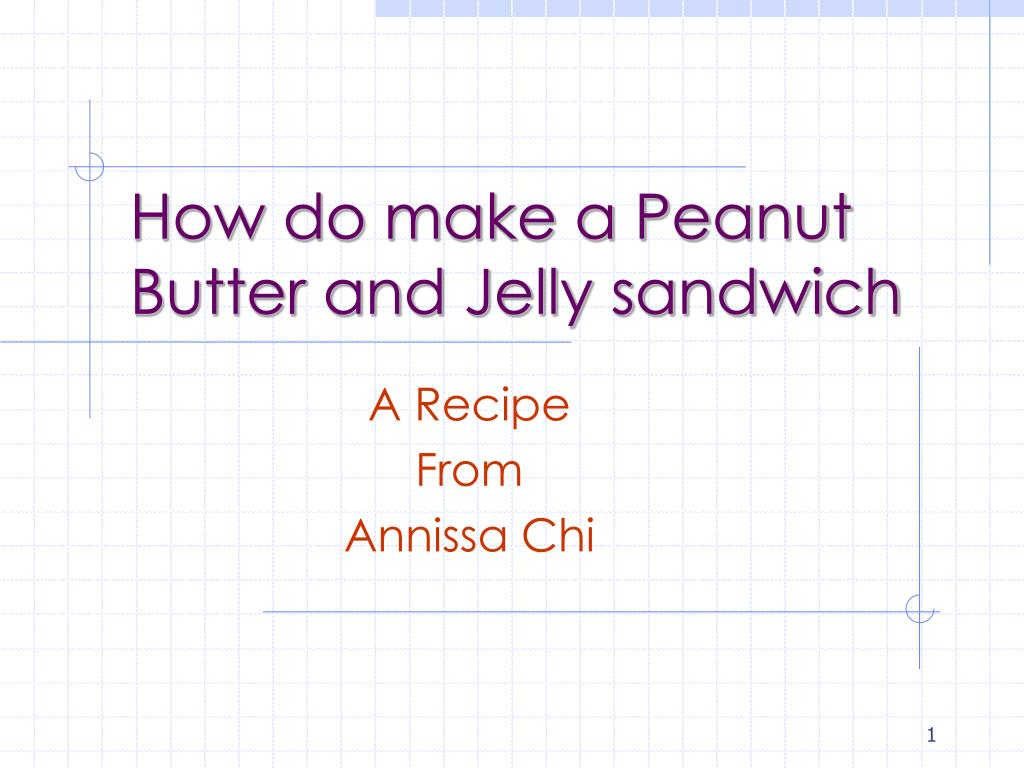 how do make a peanut butter and jelly sandwich l.