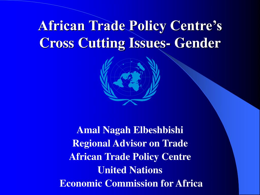 african trade policy centre s cross cutting issues gender l.
