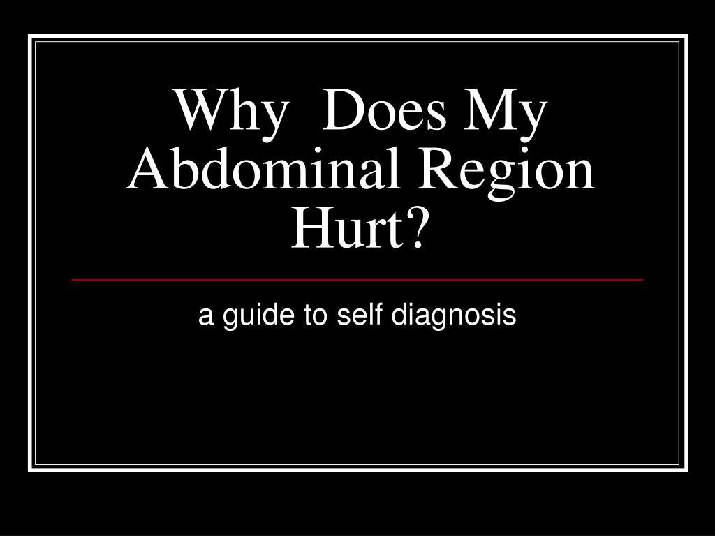 why does my abdominal region hurt l.