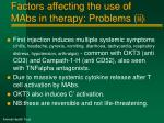 factors affecting the use of mabs in therapy problems ii