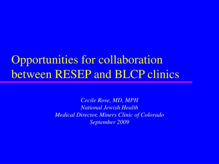 opportunities for collaboration between resep and blcp clinics n.
