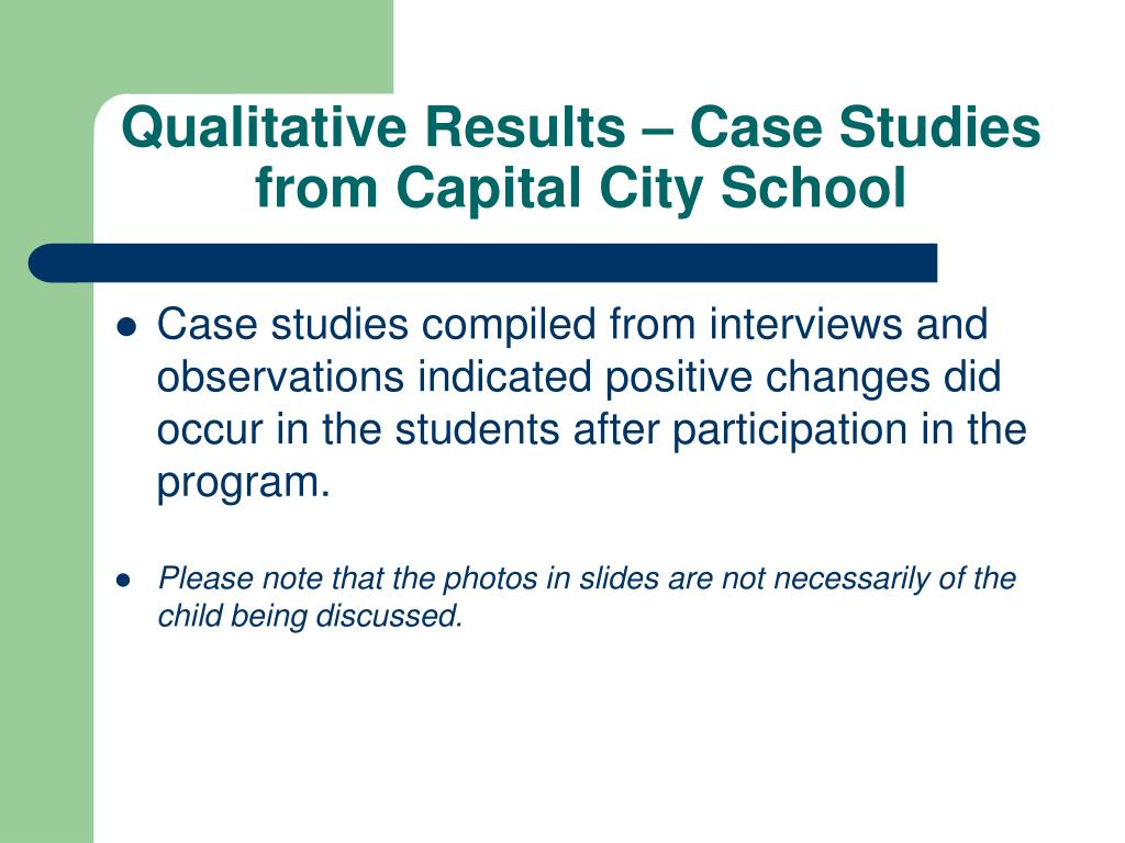Qualitative Results – Case Studies from Capital City School