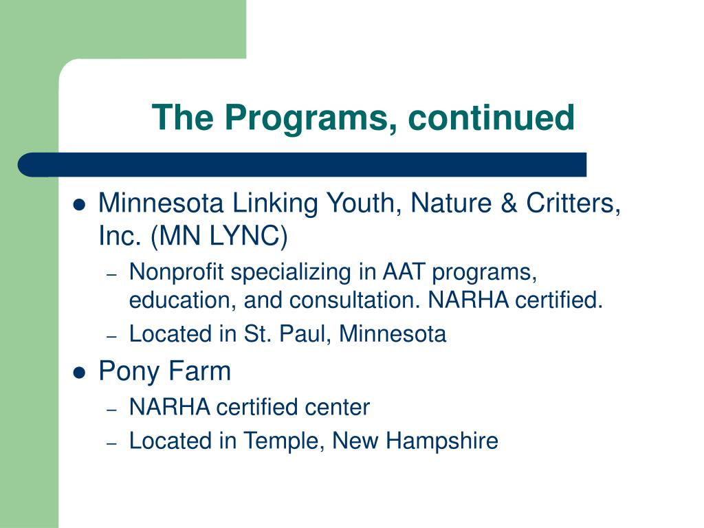 The Programs, continued