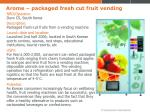 arome packaged fresh cut fruit vending