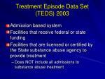 treatment episode data set teds 2003