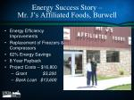 energy success story mr j s affiliated foods burwell