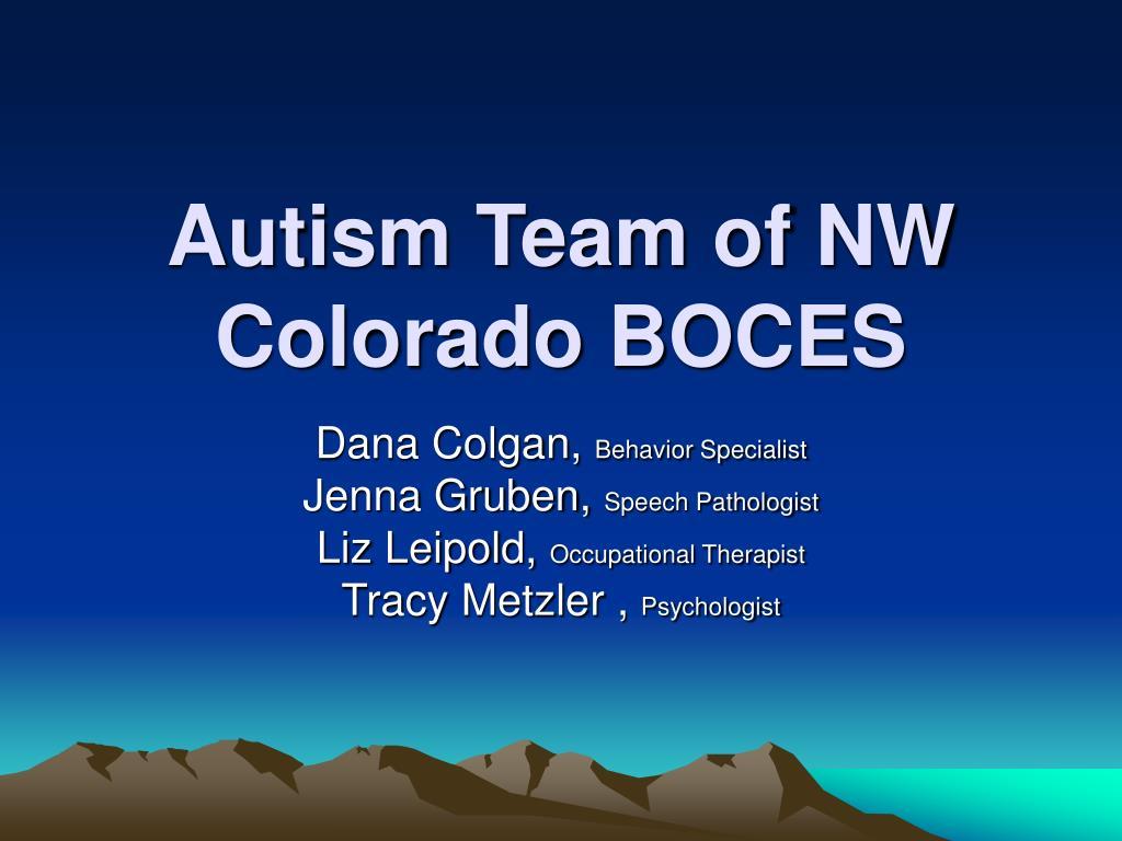 autism team of nw colorado boces l.