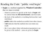 reading the code public void begin