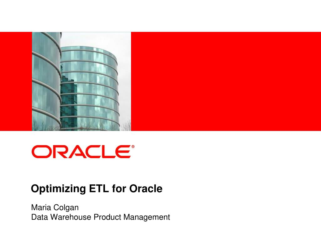 optimizing etl for oracle l.