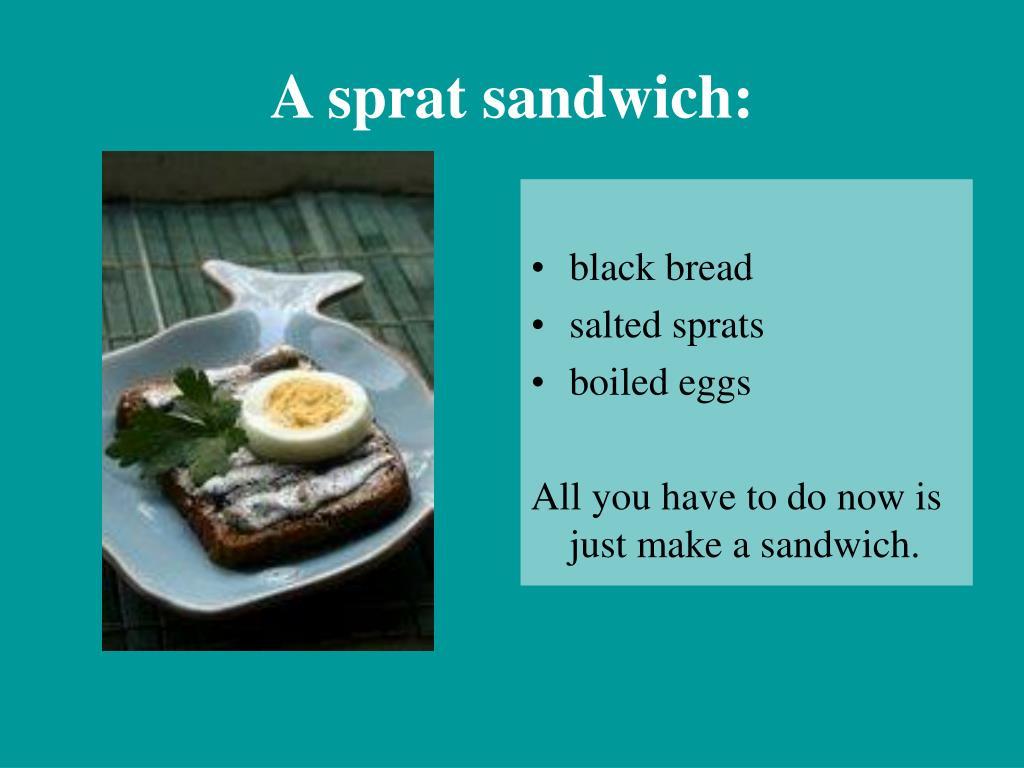 A sprat sandwich: