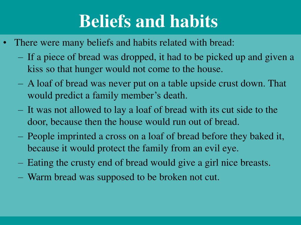 Beliefs and habits