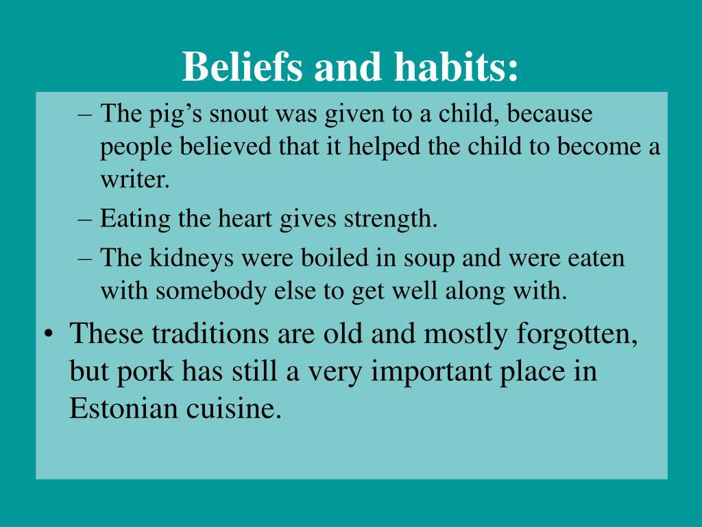 Beliefs and habits: