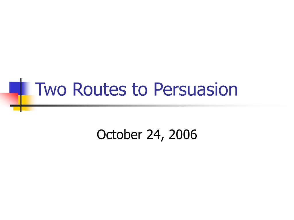 two routes to persuasion l.