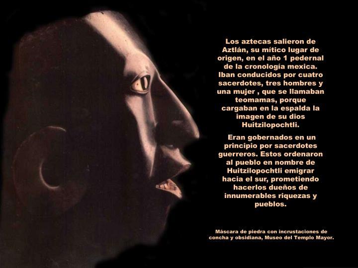 Los aztecas salieron de Aztlán, su mítico lugar de origen, en el año 1 pedernal de la cronología...
