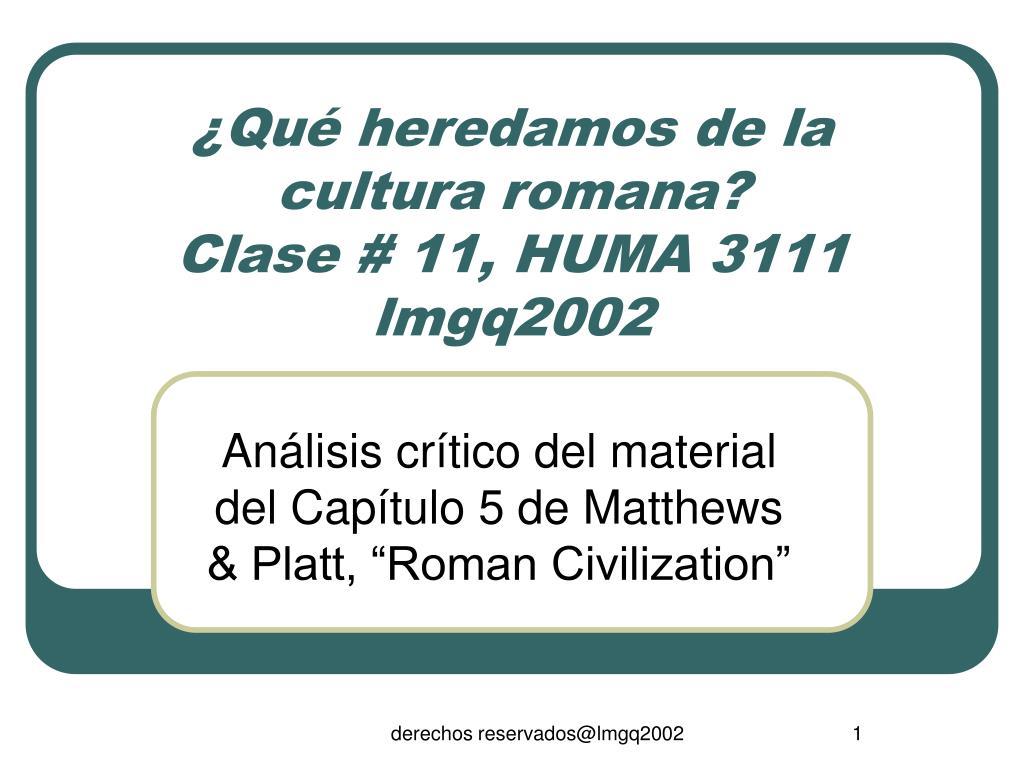 qu heredamos de la cultura romana clase 11 huma 3111 lmgq2002 l.