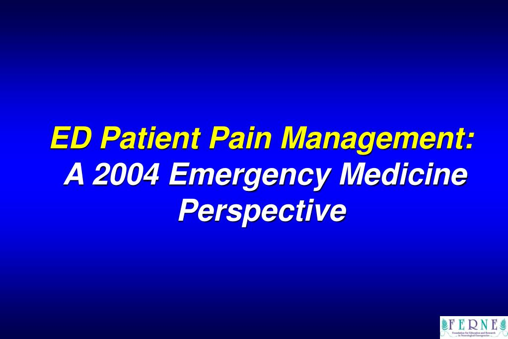 ed patient pain management a 2004 emergency medicine perspective l.