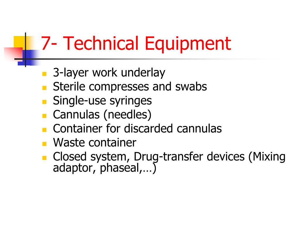 7- Technical Equipment