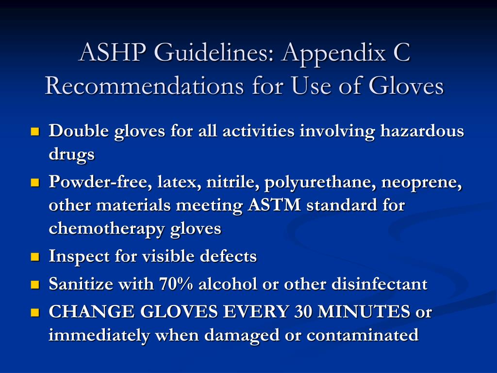 ASHP Guidelines: Appendix C Recommendations for Use of Gloves