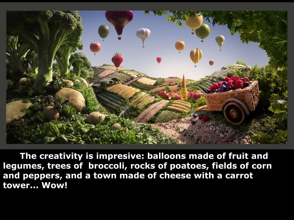 The creativity is impresive: balloons made of fruit and legumes, trees of  broccoli, rocks of poatoes, fields of corn and peppers, and a town made of cheese with a carrot tower... Wow!