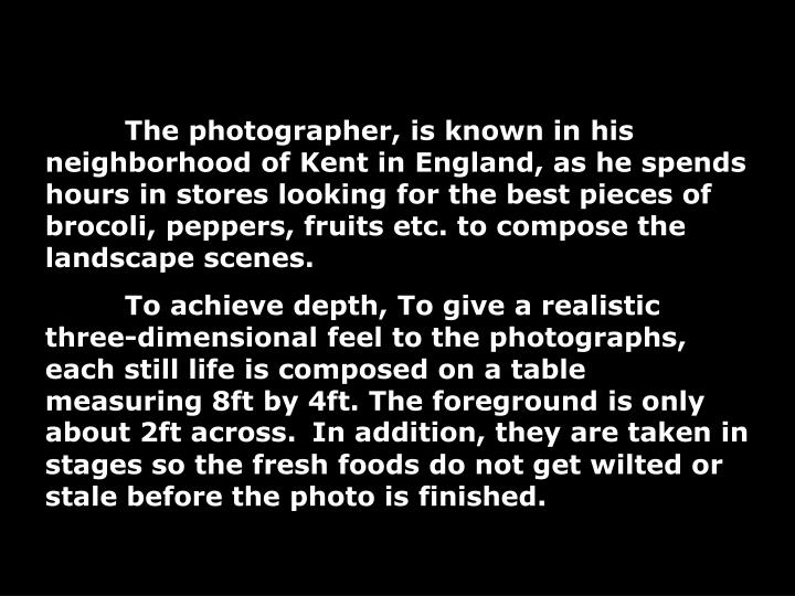 The photographer, is known in his neighborhood of Kent in England, as he spends hours in stores loo...