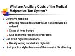 what are ancillary costs of the medical malpractice tort system