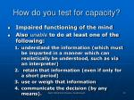 how do you test for capacity