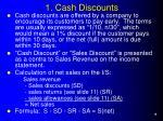 1 cash discounts