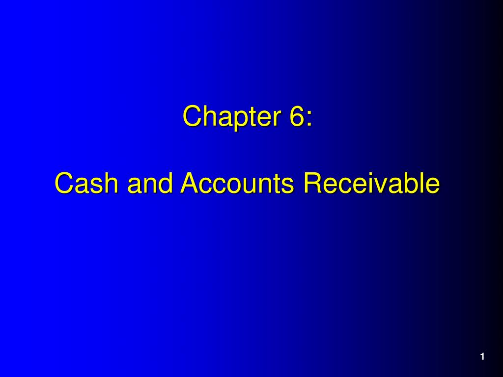 chapter 6 cash and accounts receivable l.