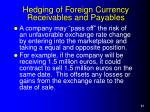 hedging of foreign currency receivables and payables