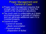 proper management and control of cash