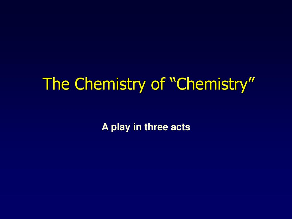 """The Chemistry of """"Chemistry"""""""