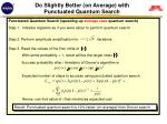 do slightly better on average with punctuated quantum search