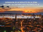 expansion de acueducto en la zona insular y alcantarillado faltante en la ciudad