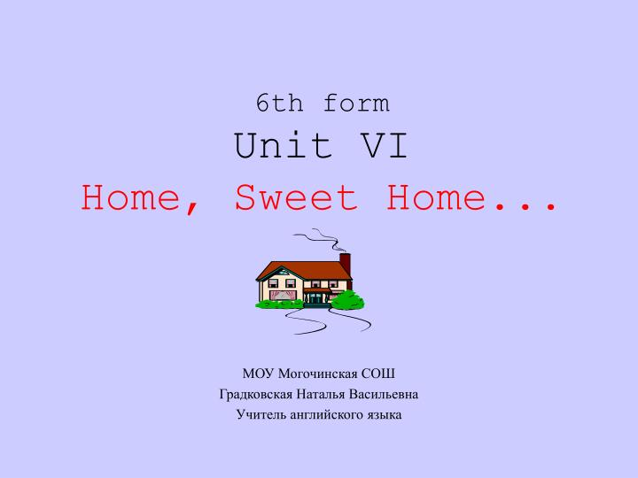 6th form unit vi home sweet home