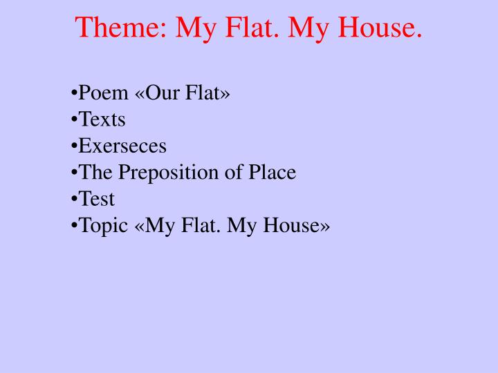 Theme: My Flat. My House.