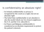 is confidentiality an absolute right