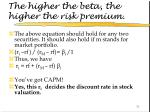 the higher the beta the higher the risk premium