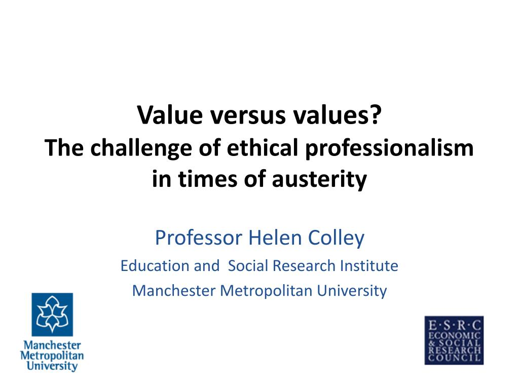 value versus values the challenge of ethical professionalism in times of austerity l.
