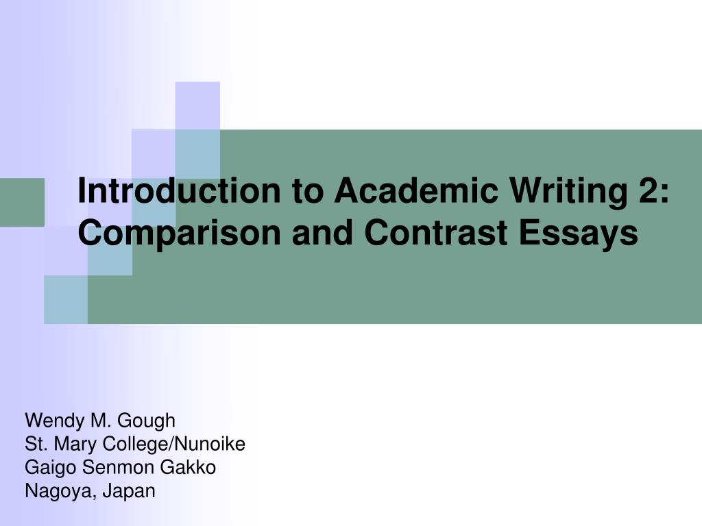 introduction to academic writing 2 comparison and contrast essays l.