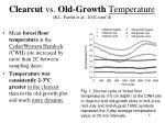 clearcut vs old growth temperature r l parfitt et al 2002 cont d